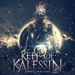 """KEEP OF KALESSIN """"Epistemology"""""""