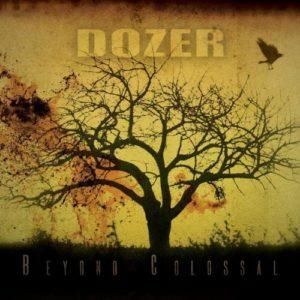 DOZER - Beyond Colossal (2008)