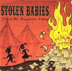 There Be Squabbles Ahead - STOLEN BABIES 2006