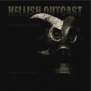 Your God Will Bleed - HELLISH OUTCAST 2012